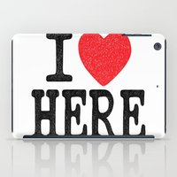 i love here iPad Case