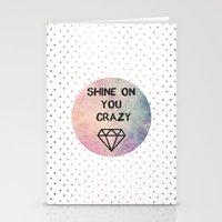 Shine On You Crazy Diamo… Stationery Cards