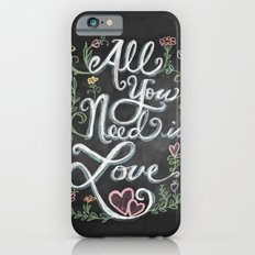 All You Need is Love Chalkboard Art iPhone 6s Slim Case