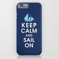 Keep Calm And Sail On iPhone 6 Slim Case