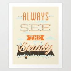 Always See The Beauty Art Print