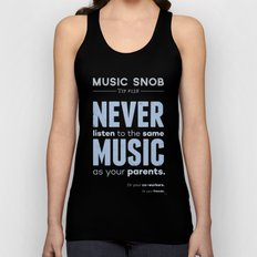 Never Listen to MORE of the Same Music — Music Snob Tip #128.5 Unisex Tank Top