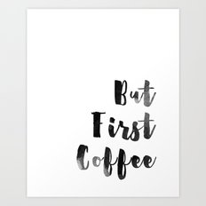 But First Coffee Watercolour Monochrome Art Print