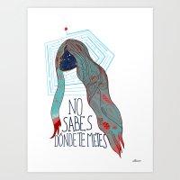 No Sabes Dónde Te Metes… Art Print