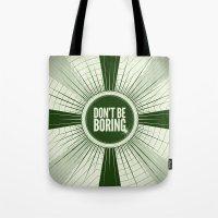 Don't Be Boring Tote Bag
