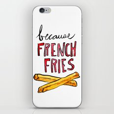 Because French Fries iPhone & iPod Skin
