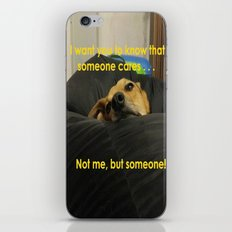 I want you to know that someone cares . . . Not me, but someone. iPhone & iPod Skin