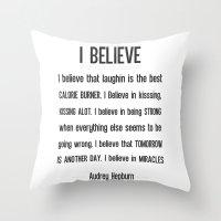 I BELIEVE - Audrey Hepbu… Throw Pillow