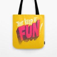 Just Keep it Fun Tote Bag