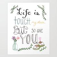 Life Is Tough Art Print