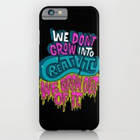 iPhone & iPod Case featuring We Don't Grow Into Creativity. We Grow Out Of It. by Chris Piascik
