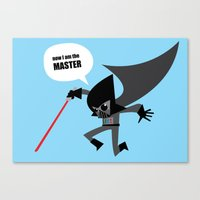Now I.. Am The MASTER! Canvas Print
