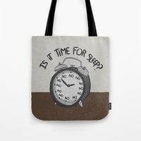 IS IT TIME FOR SLEEP Tote Bag