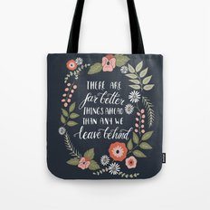 There Are Far Better Thi… Tote Bag