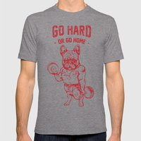 GO HARD OR GO HOME FRENCHIE Mens Fitted Tee Tri-Grey SMALL