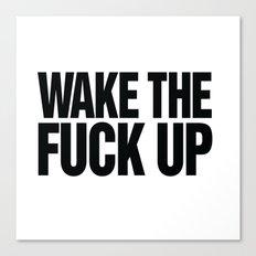 Wake the Fuck Up Coffee Mug  Canvas Print