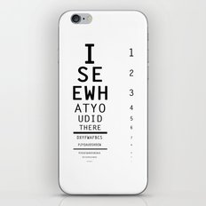 I See What You Did There iPhone & iPod Skin