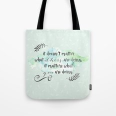 It doesn't matter what others are doing Tote Bag