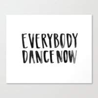 Everybody Dance Now Canvas Print