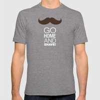 Go home and shave! Mens Fitted Tee Tri-Grey SMALL