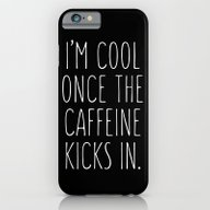 I'm Cool Once The Caffei… iPhone 6 Slim Case
