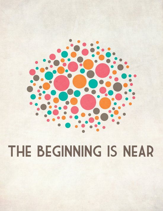 The Beginning Is Near Art Print