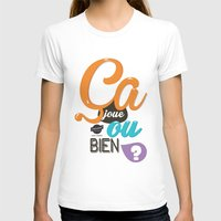 Ca Joue Ou Bien ? Womens Fitted Tee White SMALL