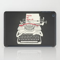 You're my type iPad Case