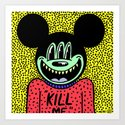 """KILL ME"".  (Mickeyes). Art Print"