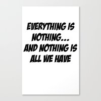 Everything Is Nothing Canvas Print
