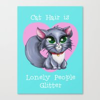 Cat Hair Is Lonely Peopl… Canvas Print
