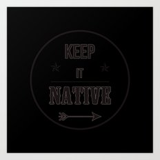 Keep It Native Art Print