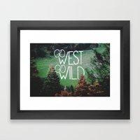 Go West Go Wild Framed Art Print