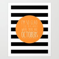 I'm so glad I live in a world where there are Octobers. Art Print