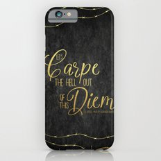 Let's Carpe the Hell Out Of This Diem - The Darkest Minds iPhone 6 Slim Case