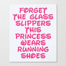 Forget The Glass Slippers Running Quote Canvas Print