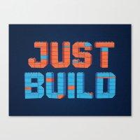 Just Build Canvas Print