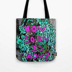 How Soon Is Now? Colored # 2 Tote Bag