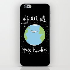 If You Think About It, We Are All Space Travelers iPhone & iPod Skin