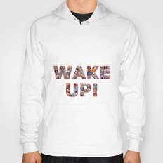 WAKE UP!  Hoody