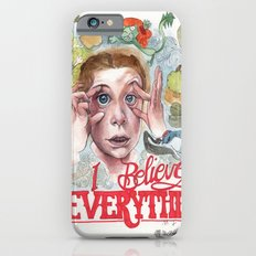 I BELIEVE IN EVERYTHING iPhone 6 Slim Case