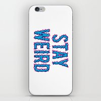 Stay Weird iPhone & iPod Skin