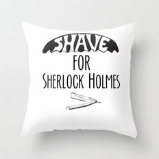 I Don't Shave for Sherlock Holmes v. 2.0 Throw Pillow