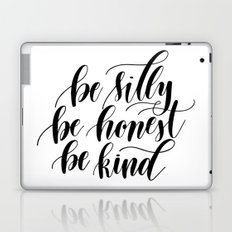 Be Silly, Be Honest, Be Kind Laptop & iPad Skin