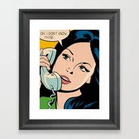 Oh... I Don't Know... Ma… Framed Art Print