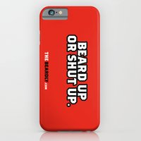 iPhone & iPod Case featuring BEARD UP OR SHUT UP. by The Beardly