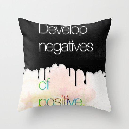 Develop negatives of positive. Throw Pillow
