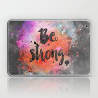 Laptop & iPad Skin featuring Be Strong by LebensART