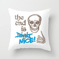 The End Is Nice Throw Pillow
