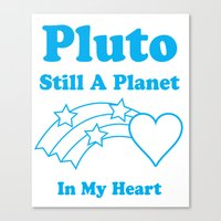 Pluto: Still A Planet In My Heart Canvas Print